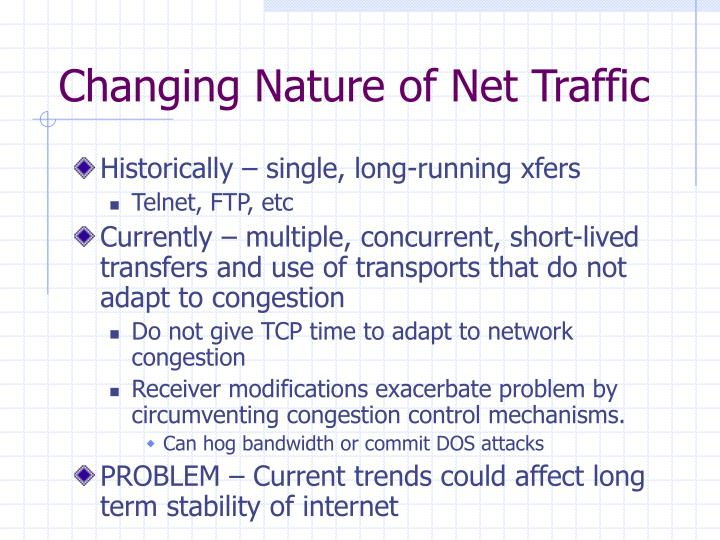 Changing Nature of Net Traffic