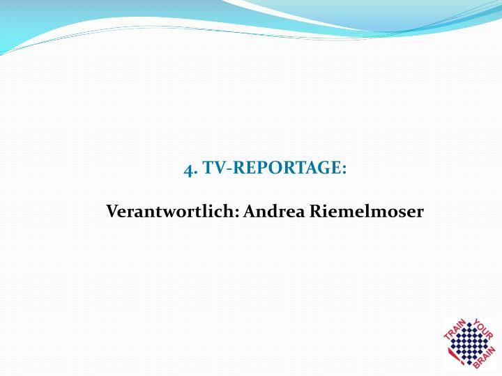 4. TV-REPORTAGE: