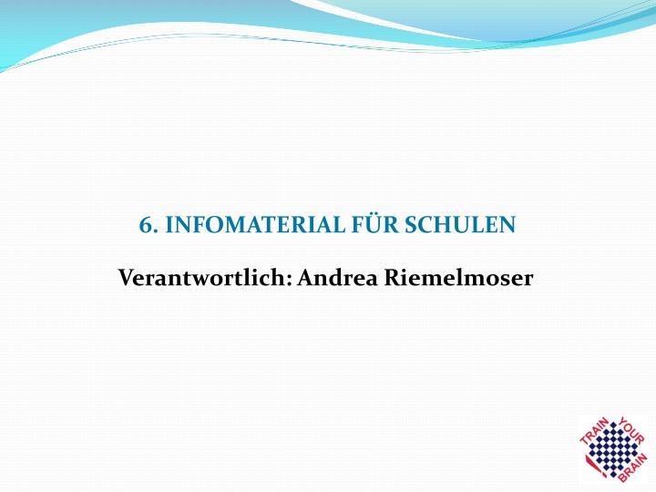 6. INFOMATERIAL FÜR SCHULEN