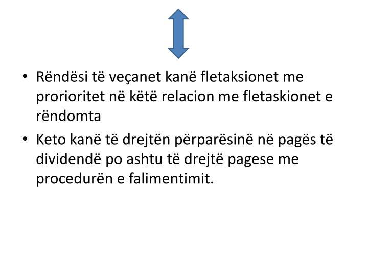 Rëndësi të veçanet kanë fletaksionet me prorioritet në këtë relacion