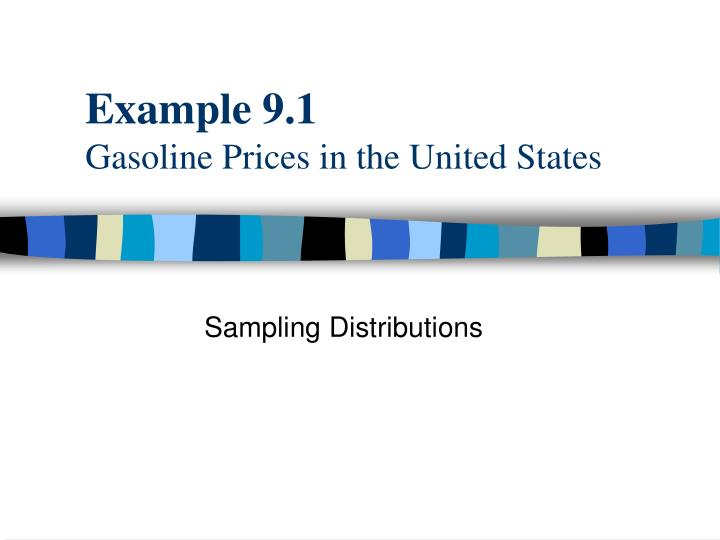example 9 1 gasoline prices in the united states n.