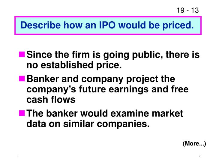 Describe how an IPO would be priced.