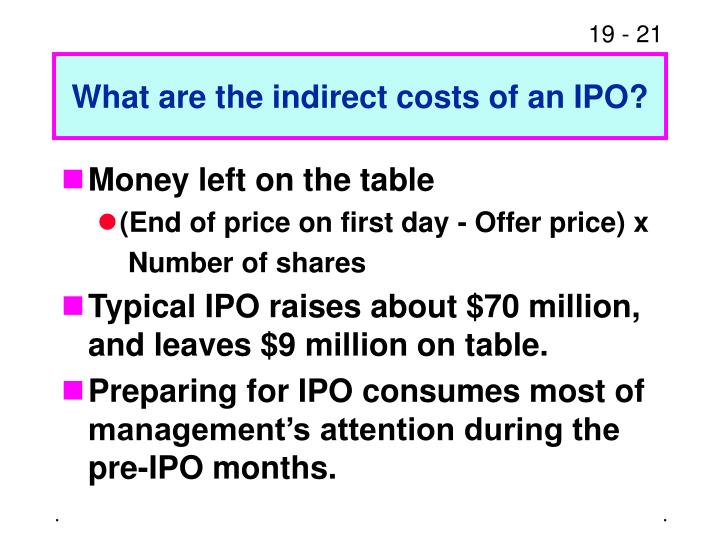 What are the indirect costs of an IPO?