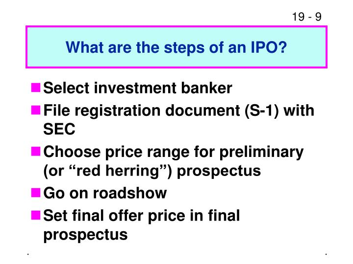 What are the steps of an IPO?
