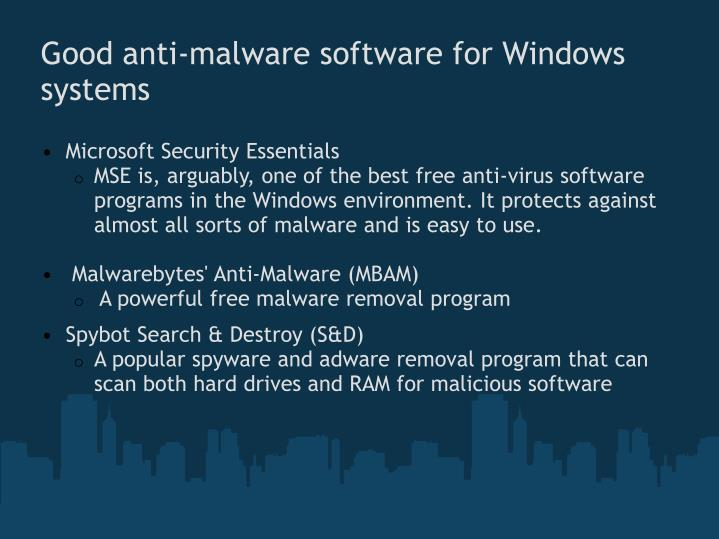 Good anti-malware software for Windows systems