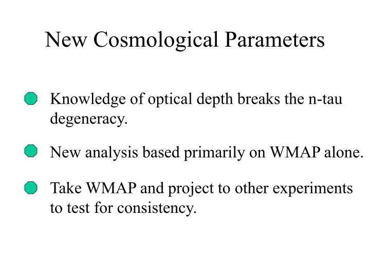 New Cosmological Parameters