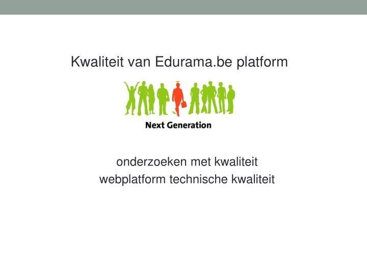 Kwaliteit van Edurama.be platform