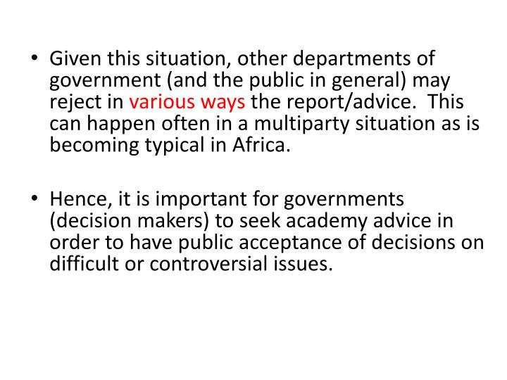 Given this situation, other departments of government (and the public in general) may reject in