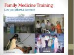family medicine training low cost effective care unit
