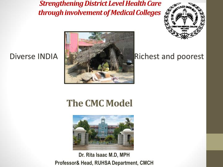 strengthening district level health care through involvement of medical colleges the cmc model