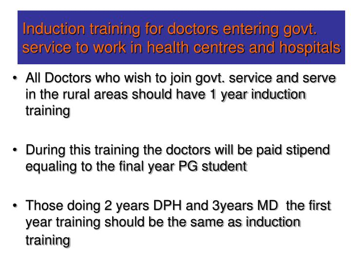 Induction training for doctors entering govt. service to work in health centres and hospitals