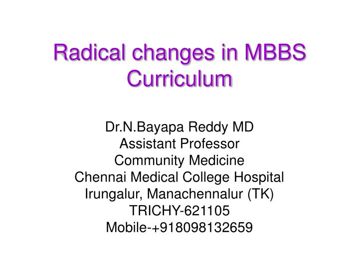 Radical changes in mbbs curriculum