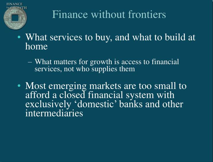 Finance without frontiers