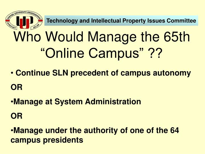 """Who Would Manage the 65th """"Online Campus"""" ??"""