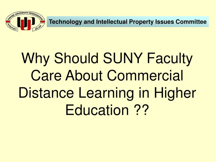 Why Should SUNY Faculty Care About Commercial Distance Learning in Higher Education ??