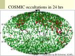 cosmic occultations in 24 hrs