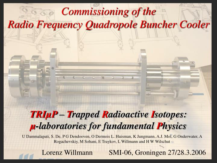 Commissioning of the radio frequency quadropole buncher cooler