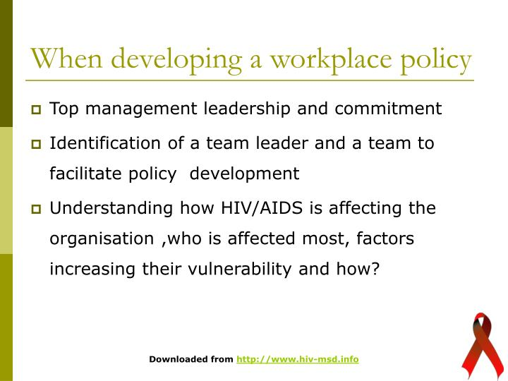 When developing a workplace policy