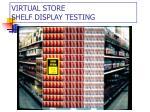 virtual store shelf display testing