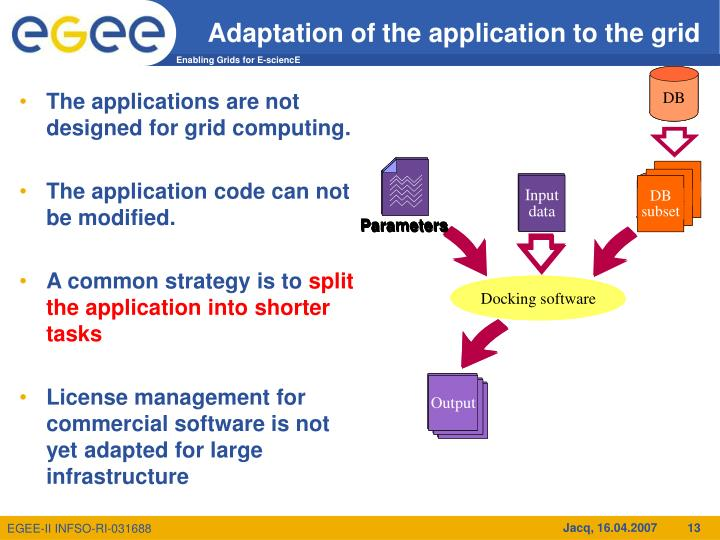 Adaptation of the application to the grid