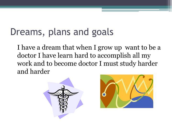 Dreams, plans and goals