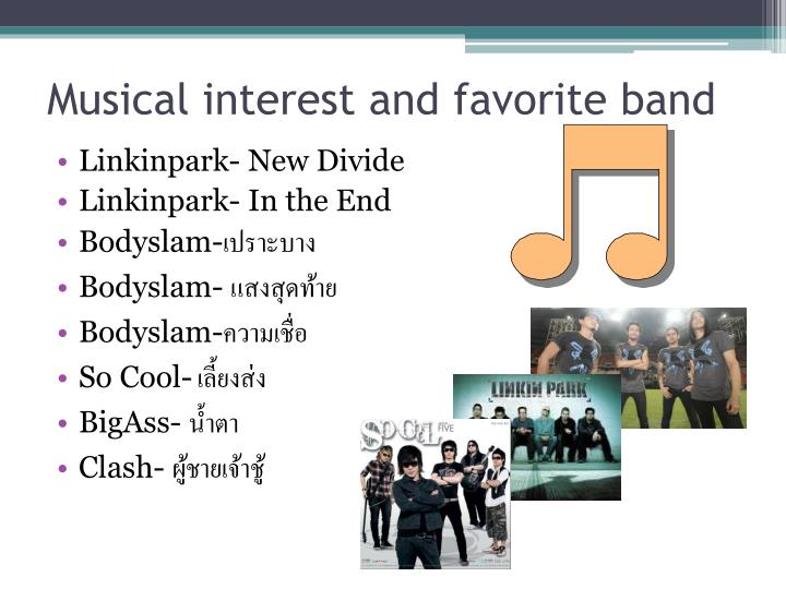 Musical interest and favorite band