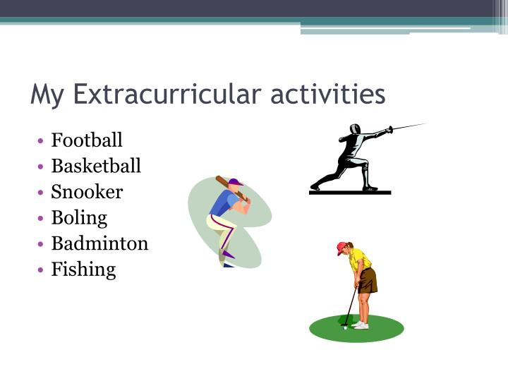 My extracurricular activities