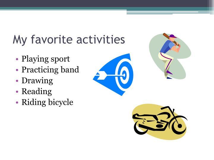 My favorite activities