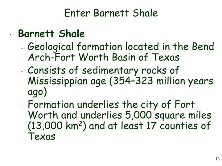 Enter Barnett Shale