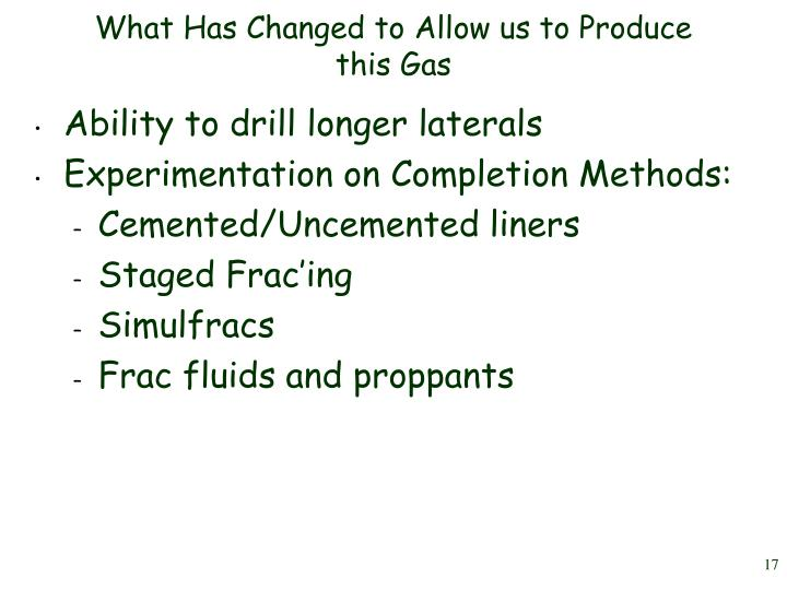 What Has Changed to Allow us to Produce this Gas