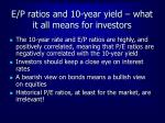 e p ratios and 10 year yield what it all means for investors