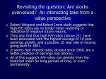 revisiting the question are stocks overvalued an interesting take from a value perspective