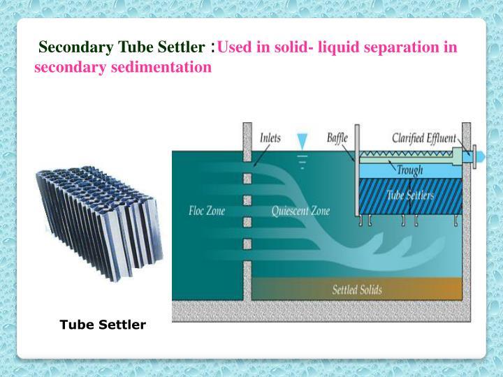 Secondary Tube Settler