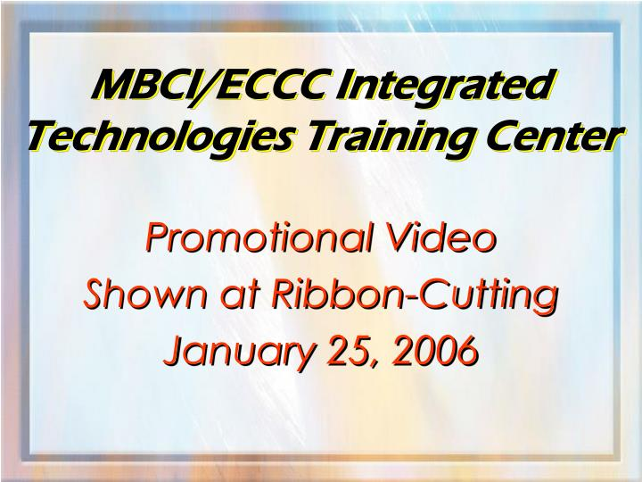 MBCI/ECCC Integrated Technologies Training Center