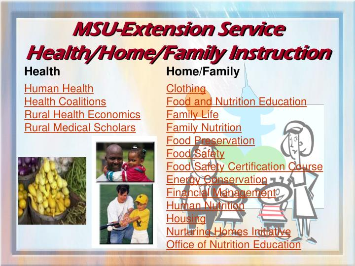 MSU-Extension Service Health/Home/Family Instruction
