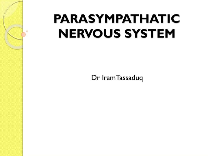 Parasympathatic nervous system