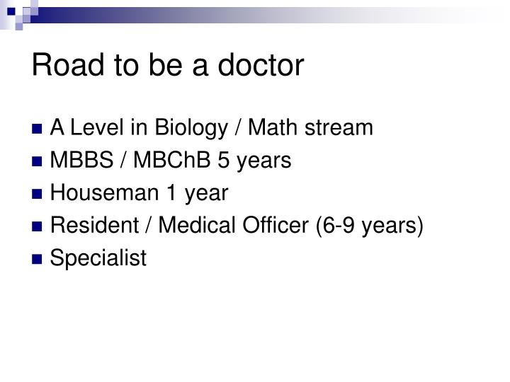 Road to be a doctor