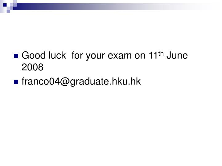 Good luck  for your exam on 11