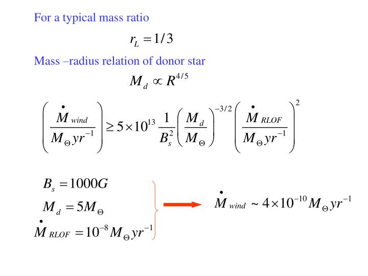 For a typical mass ratio