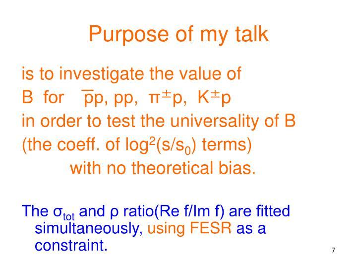 Purpose of my talk