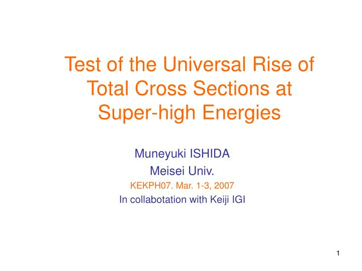 Test of the universal rise of total cross sections at super high energies