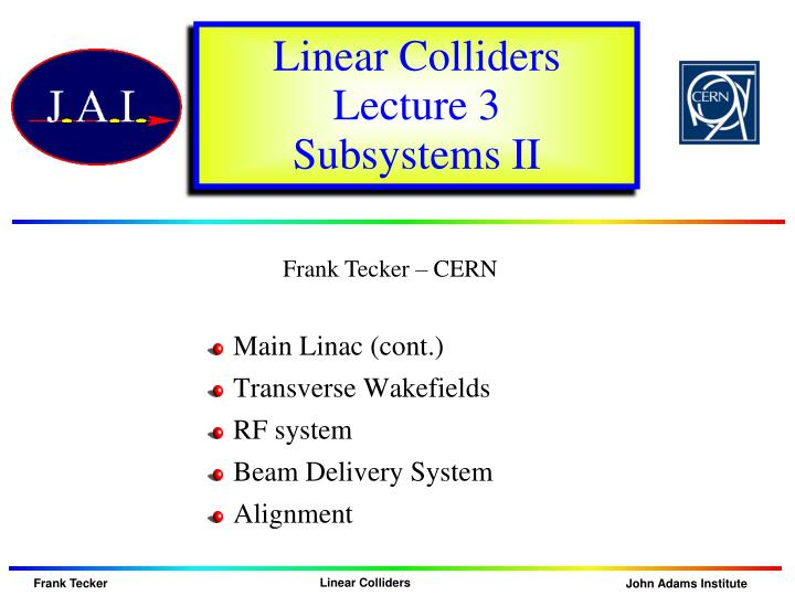 linear colliders lecture 3 subsystems ii n.