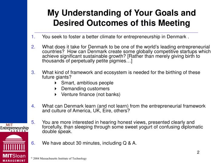 My understanding of your goals and desired outcomes of this meeting