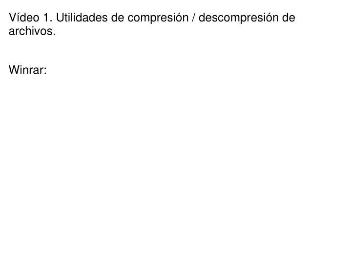 V deo 1 utilidades de compresi n descompresi n de archivos