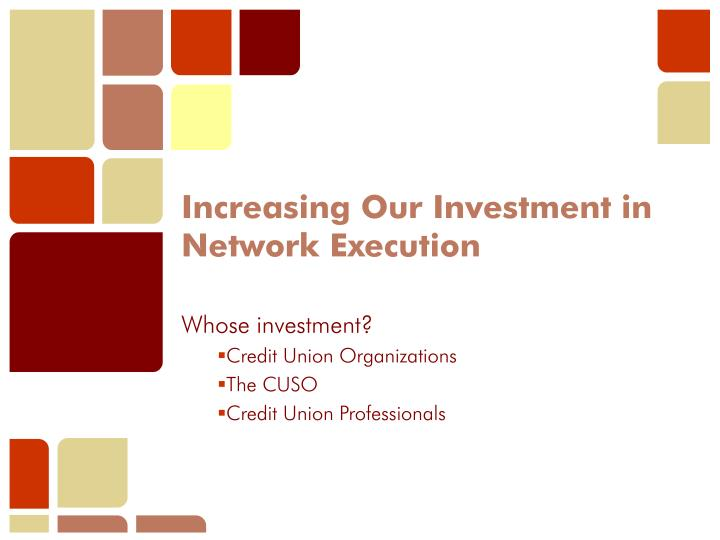 Increasing Our Investment in Network Execution