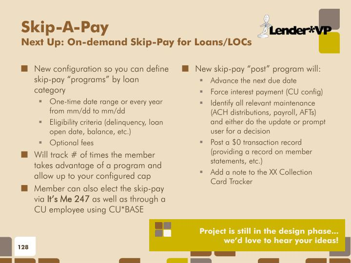 "New configuration so you can define skip-pay ""programs"" by loan category"