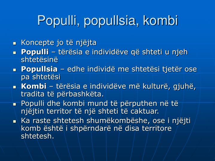 Populli, popullsia, kombi