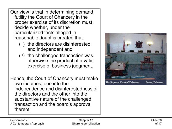 Our view is that in determining demand futility the Court of Chancery in the proper exercise of its discretion must decide whether, under the particularized facts alleged, a reasonable doubt is created that: