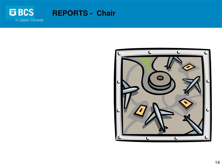 REPORTS -  Chair