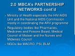 2 0 mbca s partnership networks cont d